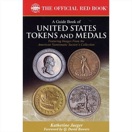 Red Book A Guide Book of U.S. Tokens and Medals Jaeger