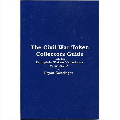Civil War Token Price Guide by Bryon Kanzinger Collectors Guide 2002