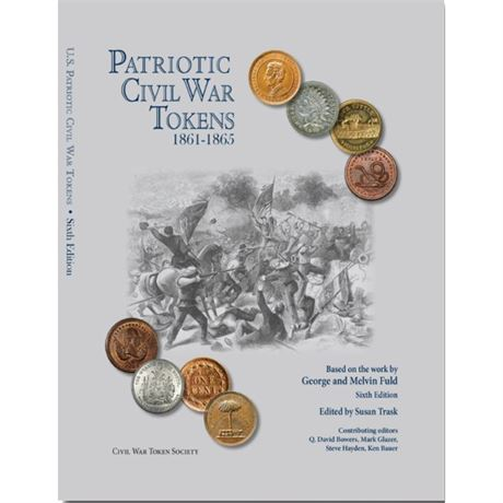 US Patriotic Civil War token book 6th Edition George & Melvin Fuld Color