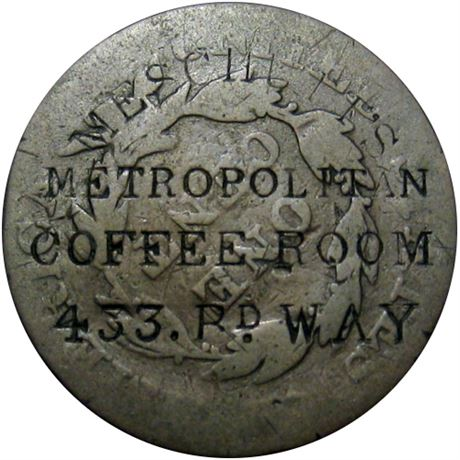 446  -  MESCHUTT'S/METROPOLITIAN/COFFEE ROOM/433. Bd. WAY on 1821 Cent Raw VF