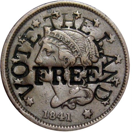 474  -  VOTE THE LAND / FREE on obverse of 1841 Cent Raw EF