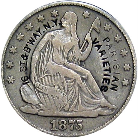 452  -  PARISIAN/VARIETIES/16. St & B'WAY. N. Y. on 1875 Half Dollar Raw EF