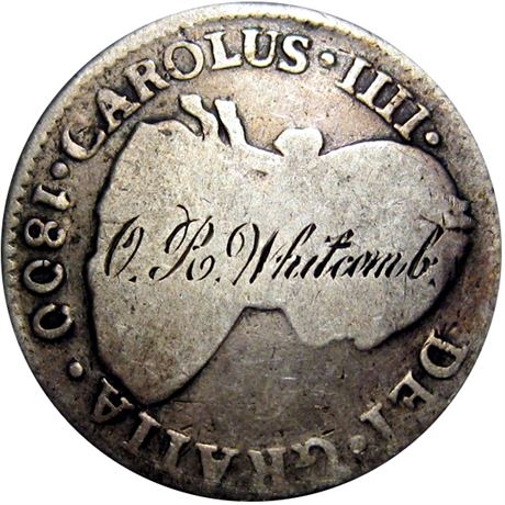 485  -  O. R. Whitcomb engraved on obverse of 1800 Two Real Raw VF