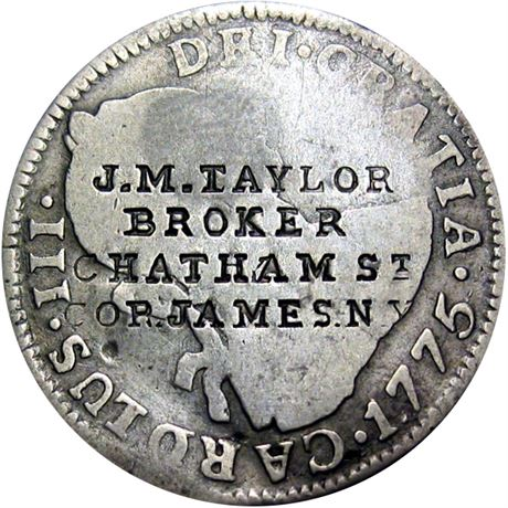 471  -  J. M. TAYLOR/BROKER/CHATHAM St/COR. JAMES. N.Y. on 1775 Two Real Raw VF